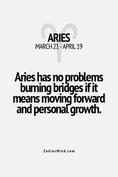Aries (I) has (have) no problems burning bridges if it means moving forward and personal growth Aries And Pisces, Aries Baby, Aries Love, Aries Astrology, Zodiac Signs Aries, Aries Horoscope, Zodiac Mind, Zodiac Facts, Aries Sign