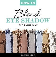 How to Blend Eye Shadow the Right Way