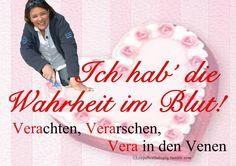 Vera Int-Veen: Ich hab´die Wahrheit im Blut! Verachten, Verarschen, Vera in den Venen.