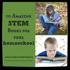 10 Amazing STEM Books - http://www.yearroundhomeschooling.com/10-amazing-stem-books/