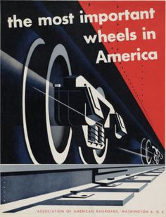 By Joseph Binder (American, 1898–1972), 1952, 'The Most Important Wheels in America', Association of American Railroads.