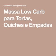 Massa Low Carb para Tortas, Quiches e Empadas