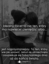 Idealny facet to nie ten, który. Auras, Motto, Personal Development, Wish, Texts, Love Quotes, Sad, Relationship, Thoughts