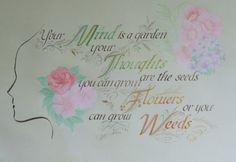 mindfulness,garden-🌹Your mind is a garden, your thoughts are the seeds, you can grow flowers or you can grow weeds🌸🌼mind mindfulness garden th Scribe, Growing Flowers, Calligraphy Art, Wedding Events, Seeds, Mindfulness, Joy, Namaste, Bespoke