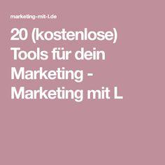20 (kostenlose) Tools für dein Marketing - Marketing mit L