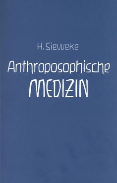 Anthroposophische Medizin – Teil II Healing, Medical, Health