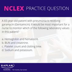 Which laboratory value is most important to monitor? Nclex Practice Questions, Nclex Questions, Kaplan Nursing, Nclex Exam, 65 Years Old, Nursing Schools, Test Prep, Professional Development, Monitor