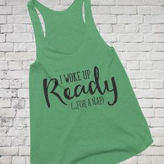Lazy shirt, Lazy Girl Shirt, I woke up ready (...for bed), funny slogan shirt, work out tank, sarcastic shirt, hangover shirt, womans tank  Ladies Triblend Racerback Tank Top  I woke up READY (..for a nap). Isnt this how some of us feel some days? I know I do, this is a great gift idea for moms or just someone who is tired...  Available in sizes XS, S, M, L and XL (Please see sizing chart under photos)  Available Colors: Vintage Purple Vintage Black Indigo Premium Heather Vintage Navy…
