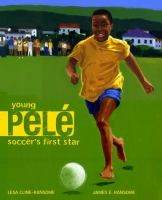 Young Pelé : Soccer's First Star.  Tells the story of a boy named Edson who developed into a world champion soccer star.
