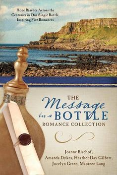 The Message in a Bottle Romance Collection by Joanne Bischof, Amanda Dykes, Heather Day Gilbert, Jocelyn Green, & Maureen Lang
