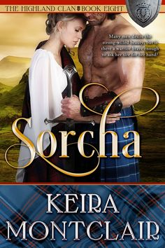 Sorcha by Keira Montclair - BookBub Romance Authors, Book Authors, Romance Books, Romance Art, Books To Read, My Books, Thing 1, Historical Romance, Historical Fiction