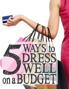5 Tips to help you dress well...but stay on budge! Don't miss these!