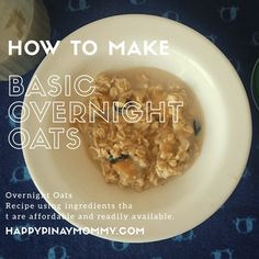 Here's a basic overnight oats recipe for those looking for the correct ratio and proportion of milk and oatmeal, and what other add ons they can include. Overnight Oats With Milk, Basic Overnight Oats Recipe, Overnight Oatmeal, Easy Filipino Recipes, Good Food, Yummy Food, Healthy Food, Toddler Meals, Toddler Food