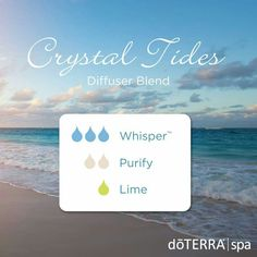 Crystal Tides DoTERRA essential oil diffuser blend 3 drops Whisper Blend 2 drops Purify Blend 1 drop Lime essential oil