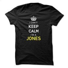 I Cant Keep Calm Im A JONES-E84D73 - #long tee #grey hoodie. BUY NOW => https://www.sunfrog.com/Names/I-Cant-Keep-Calm-Im-A-JONES-E84D73.html?68278