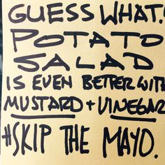 It's true, potato salad is better with mustard and vinegar (skip the mayo).