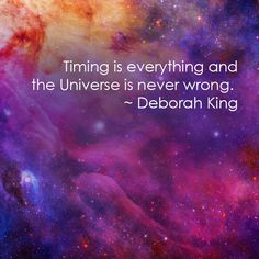 Timing is everything and the Universe is never wrong. Trust in your intuition, trust in yourself and be amazed as opportunities appear before you, exactly when you need them. If you're attracted to this kind of learning, or you'd like to bring more of these teachings into your life, I hope you'll join my Energy Healing Course http://bit.ly/1HaYfBL – Deborah King Hugs, Deborah King #Deborahking #energyhealing #chakrawisdom #chakras #healing #energymedicine
