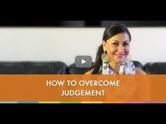 How to Overcome Judgement - YouTube