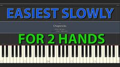 Chopsticks EASIEST SLOWLY for beginners fot two hands with + without sheet Piano tutorials for Everybody C Major, Chopsticks, Two Hands, Piano, Tutorials, Easy, Running The Gauntlet, Pianos, Wands