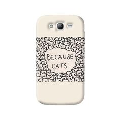 Because Cats Samsung Galaxy Grand Case from Cyankart