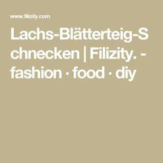 Lachs-Blätterteig-Schnecken | Filizity. - fashion · food · diy