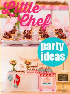 Chef-Themed Kids' Party Ideas.  Cook up a great party for a birthday celebration with these sweet party ideas.  Cute party decor, table displays and more.