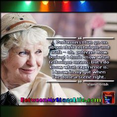 Spoken by a true genius of the art. Your #gut confirms your #heart whats right. #elainestritch http://BetweenMyStageLife.com