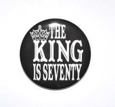 the King is seventy 70th birthday 70 year old by KimmEllenDesigns