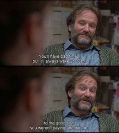 good will hunting ~ robin williams Pretty Words, Beautiful Words, Citations Film, Robert Englund, Ashley Johnson, Movie Lines, Film Quotes, Quotes From Movies, Quotes Quotes