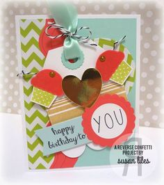 Card by Susan Liles. JULY 2014 COLOR CHALLENGE | Reverse Confetti stamp sets: Celebrate Cake and All About You. Confetti Cuts: Tag Me, Too, Circles 'n Scallops, Love Note and Doin' the Wave. Birthday card.