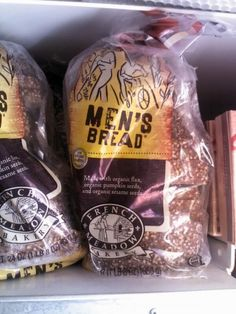 Gendered Bread. The suggestion here is that men need heartier selections in their bread than that what is normally offered. More mindless marketing telling us to buy his and hers breads. We're going to need bigger fridges soon.