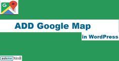 How To ADD Google Map in WordPress