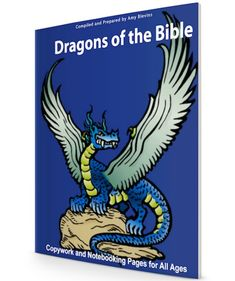 Dragons of the Bible: Copywork, Notebooking Pages, and Coloring Pages. Homeschool Encouragement