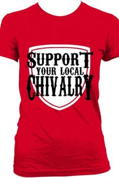 """Blimeycow merch.  """"Chivalry means a lot to me. Without a doubt, it's what love's about."""""""