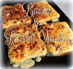 Bacon and Rarebit Quickiefrom The English Kitchen