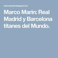 Marco Marin: Real Madrid y Barcelona titanes del Mundo.