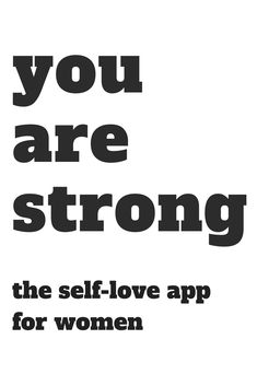 Strength is a trait that is not traditionally thought of as a feminine, and so it's easy to forget that we have it. Find out just how strong you really are with Sanity & Self Body Positive, Positive Vibes, Kindness Quotes, You Are Enough, Happy Relationships, You Are Strong, Birthday Diy, Stalls, You Deserve