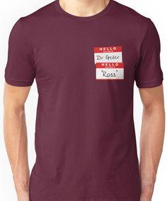 """Dr Geller, """"Ross"""" Unisex T-Shirt"""