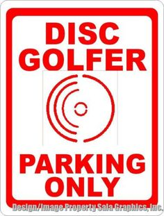 Disc Golfer Parking Only Sign