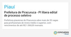Prefeitura de Piracuruca - PI libera edital de processo seletivo - https://anoticiadodia.com/prefeitura-de-piracuruca-pi-libera-edital-de-processo-seletivo/