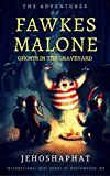 Free Kindle Book -   The Adventures of Fawkes Malone: Ghosts in the Graveyard Check more at http://www.free-kindle-books-4u.com/childrens-ebooksfree-the-adventures-of-fawkes-malone-ghosts-in-the-graveyard/