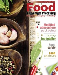 Food & Beverages Processing August 2014 edition - Read the digital edition by Magzter on your iPad, iPhone, Android, Tablet Devices, Windows 8, PC, Mac and the Web.