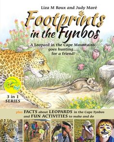 Footprints in the Fynbos is a delightful 3-section children's book about the Southern African Leopard.