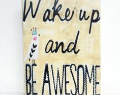 bird art block, be awesome, ACEO  Reproduction Mounted On Wood Block by Sunshine Girl Designs (2.5 x 3.5 Inches Print)
