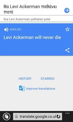 Go On Google Translate Type In Will Levi Ackerman Ever Die Translate It Into Greek Then Copy The Greek Translation Back Levi Ackerman Ackerman Translation