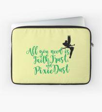 Faith, Trust, & Pixie Dust Laptop Sleeve