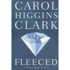 Fleeced (Regan Reilly Mysteries, No. 5) by Carol Higgins Clark