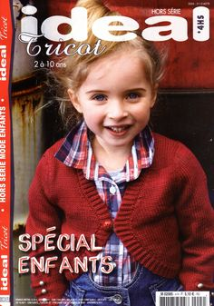 Ideal Tricot 2012 - Special Enfants ok Knitting Books, Crochet Books, Knitting For Kids, Crochet For Kids, Baby Knitting, Knit Crochet, Knitting Magazine, Crochet Magazine, Baby Patterns
