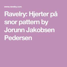 Ravelry: Hjerter på snor pattern by Jorunn Jakobsen Pedersen