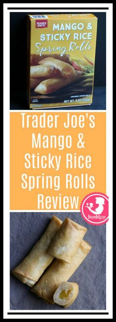 Trader Joe's Mango and Sticky Rice Spring Rolls review. Want to know if this is something worth putting on your shopping list from Trader Joe's? All pins link to BecomeBetty.com where you can find reviews, pictures, thoughts, calorie counts, nutritional information, how to prepare, allergy information, and price.